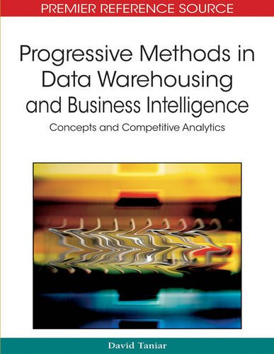 Progressive Methods in Data Warehousing and Business Intelligence: Concepts and Competitive Analytics by David Taniar