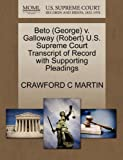 Beto V. Galloway U. S. Supreme Court Transcript of Record with Supporting Pleadings, Crawford C. Martin, 1270532111