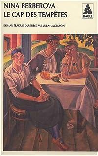 Le cap des tempêtes : roman, Berberova, Nina