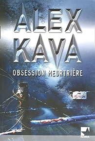 Obsession meurtrière par Alex Kava