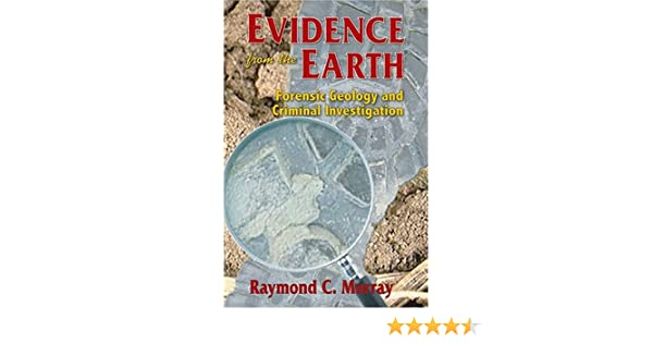 Evidence from the Earth: Forensic Geology and Criminal ...