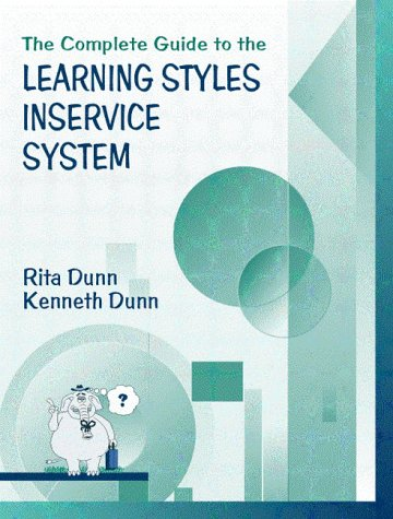 Complete Guide to the Learning Styles Inservice System, The