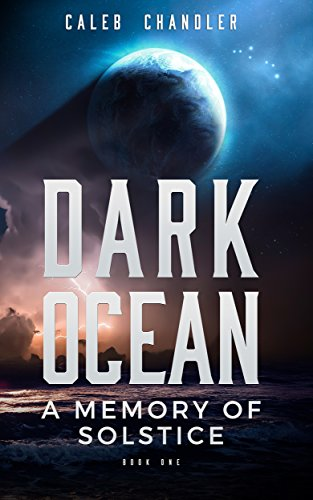A Memory of Solstice (Dark Ocean Book 1) by [Chandler, Caleb]