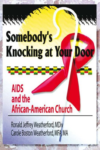 Search : Somebody's Knocking at Your Door: AIDS and the African-American Church (Haworth Religion and Mental Health)