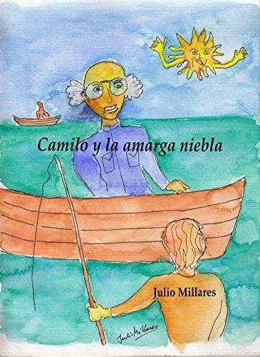 Camilo y la amarga niebla: viviendo la muerte del abuelo (El libro de Camilo
