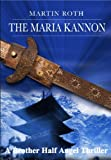 The Maria Kannon (A Brother Half Angel Thriller Book 2)