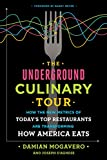 img - for The Underground Culinary Tour: How the New Metrics of Today's Top Restaurants Are Transforming How America Eats book / textbook / text book