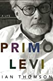 Front cover for the book Primo Levi: A Life by Ian Thomson