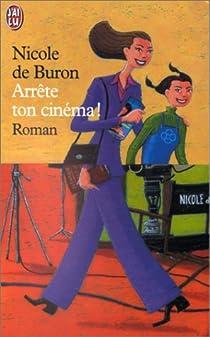 Arrête ton cinéma ! par Buron