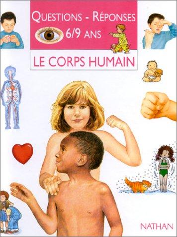 QUESTIONS REPONSES 6/9 ANS. : Le corps humain Relié – 1 septembre 2003 Brigit Avison Nathan Jeunesse 2092781367 750320120111A2092781367