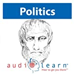 'The Politics' by Aristotle AudioLearn Study Guide: Philosophy Study Guides | AudioLearn Philosophy Team