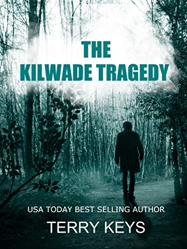 The Kilwade Tragedy: Tragedies don't just happen. by [Keys, Terry]