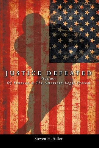 Read Online Justice Defeated: Victims: Oj Simpson and the American Legal System ebook