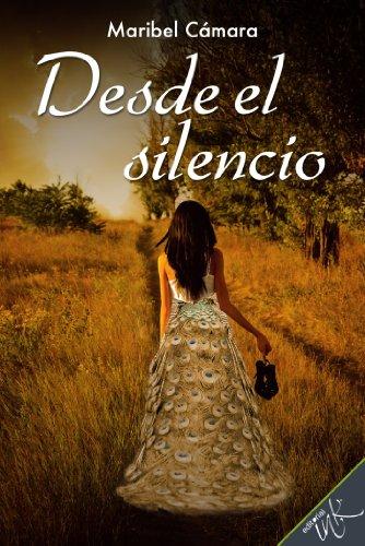 Desde el silencio (Spanish Edition)