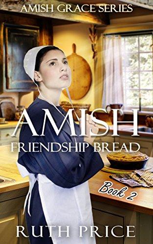 Bread Grace - Amish Friendship Bread - Book 2 (Amish Grace)