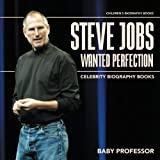 img - for Steve Jobs Wanted Perfection - Celebrity Biography Books | Children's Biography Books book / textbook / text book