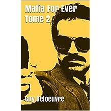 Mafia For Ever Tome 2 (French Edition)