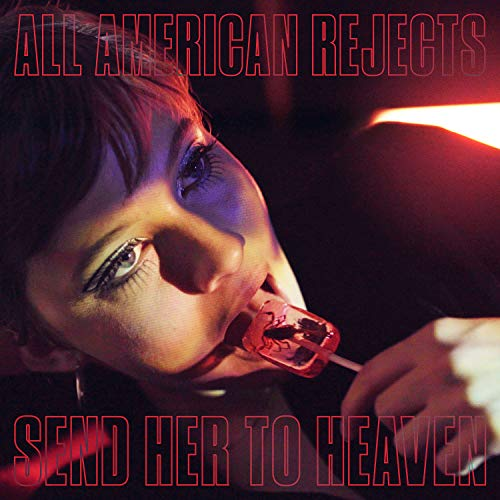 Send Her To Heaven [Explicit] (The All American Rejects The All American Rejects)