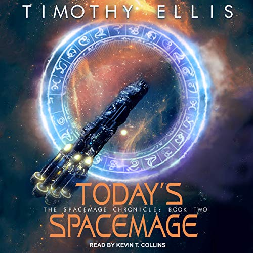 Today's Spacemage: Spacemage Chronicle Series, Book 2 by Tantor Audio