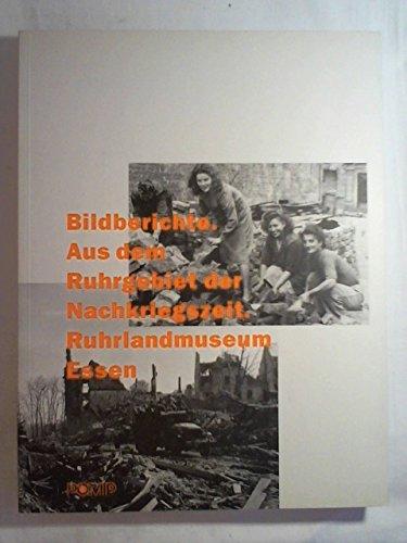 Bildberichte: Aus dem Ruhrgebiet der Nachkriegszeit