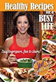 Healthy Recipes for a Busy Life, Jen Arricale, 0991623312