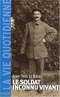 Le soldat inconnu vivant, 1918-1942 par Le Naour