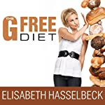 The G-Free Diet: A Gluten-Free Survival Guide | Elisabeth Hasselbeck