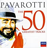 Pavarotti The 50 Greatest Tracks