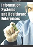 Information Systems and Healthcare Enterprises, Roy Rada, 1599046512
