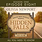 Hidden Falls: All You Need To Know, Episode 8 | Olivia Newport