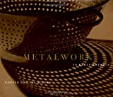 Metalwork in Early America : Copper and Its Alloys from the Winterthur Collection, Fennimore, Donald L., 0912724374