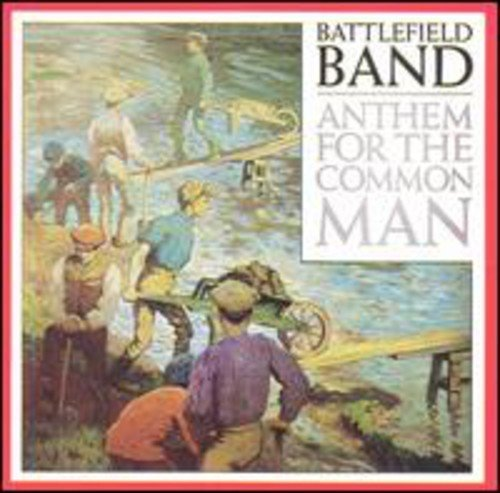 Price comparison product image Anthem For The Common Man by Battlefield Band (1994-05-03)