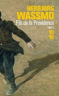 Fils de la Providence : tome 2, Wassmo, Herbjorg
