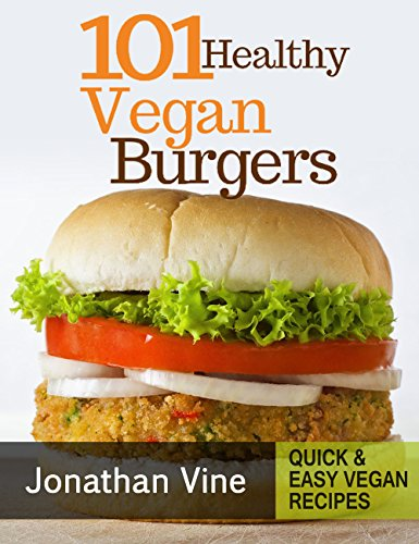 Download cookbook 101 healthy vegan burgers recipes quick easy download cookbook 101 healthy vegan burgers recipes quick easy grilled fried baked vegan recipes books book 3 book pdf audio id54mwrn4 forumfinder Image collections