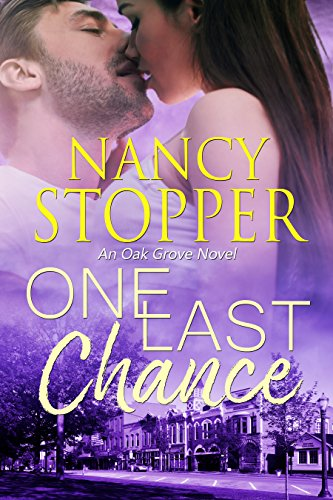 One Last Chance: A Small-Town Romance (Oak Grove series Book 3) by [Stopper, Nancy]