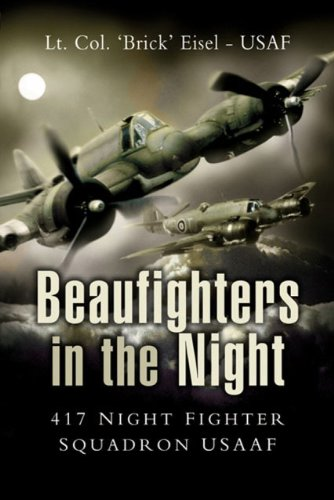 Beaufighters in the Night: 417 Night Fighter Squadron USAAF pdf epub