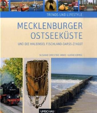 Trends und Lifestyle Mecklenburger Ostseeküste und die Halbinsel Fischland-Darß-Zingst