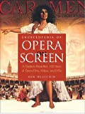 Encyclopedia of Opera on Screen: A Guide to More Than 100 Years of Opera Films, Videos, and DVDs