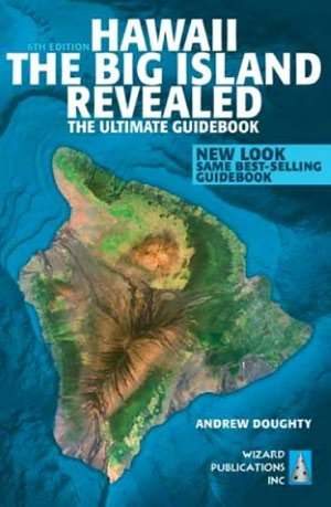 Hawaii The Big Island Revealed: The Ultimate Guidebook 6th (sixth) edition pdf epub