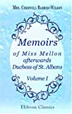Memoirs of Miss Mellon, Afterwards Duchess of St. Albans : In Two Volumes, Barron-Wilson, Cornwell, 0543957543