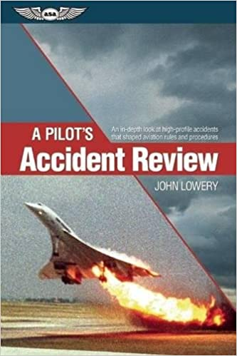 A Pilot's Accident Review: An in-depth look at high-profile accidents that shaped aviation rules and procedures