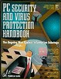 PC Security and Virus Protection Handbook, Pamela Kane, 1558513906