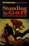 img - for Standing the Gaff: The Life and Hard Times of a Minor League Umpire (Bison Book) book / textbook / text book
