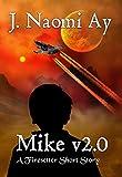 Mike v2.0: A Firesetter Short Story