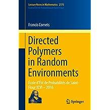 Directed Polymers in Random Environments: École d'Été de Probabilités de Saint-Flour XLVI – 2016