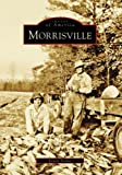 img - for Morrisville (Images of America: North Carolina) book / textbook / text book