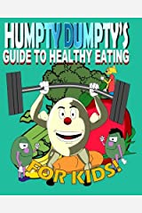 Humpty Dumpty's Guide to Healthy Eating for Kids Paperback