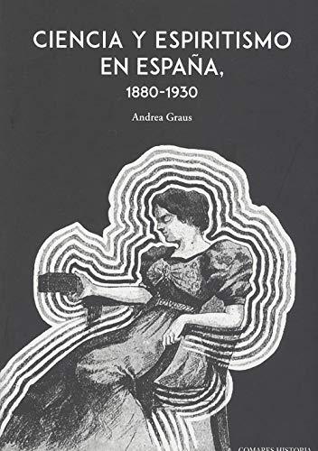 Ciencia y espiritismo en España (1880-1930): Amazon.es: Graus Ferrer, Andrea: Libros