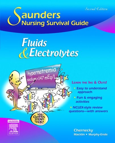 Saunders Nursing Survival Guide: Fluids and Electrolytes
