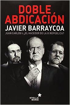 Doble Abdicación por Javier Barraycoa Martínez epub